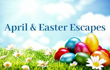 April & Easter Escapes